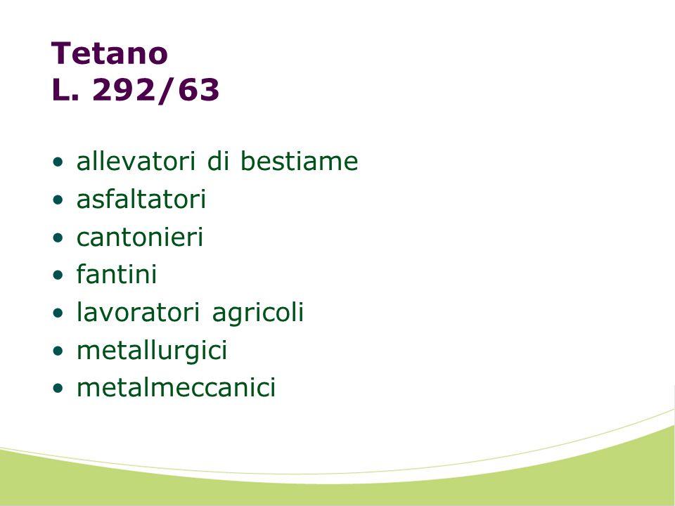 Tetano L. 292/63 allevatori di bestiame asfaltatori cantonieri fantini lavoratori agricoli metallurgici metalmeccanici