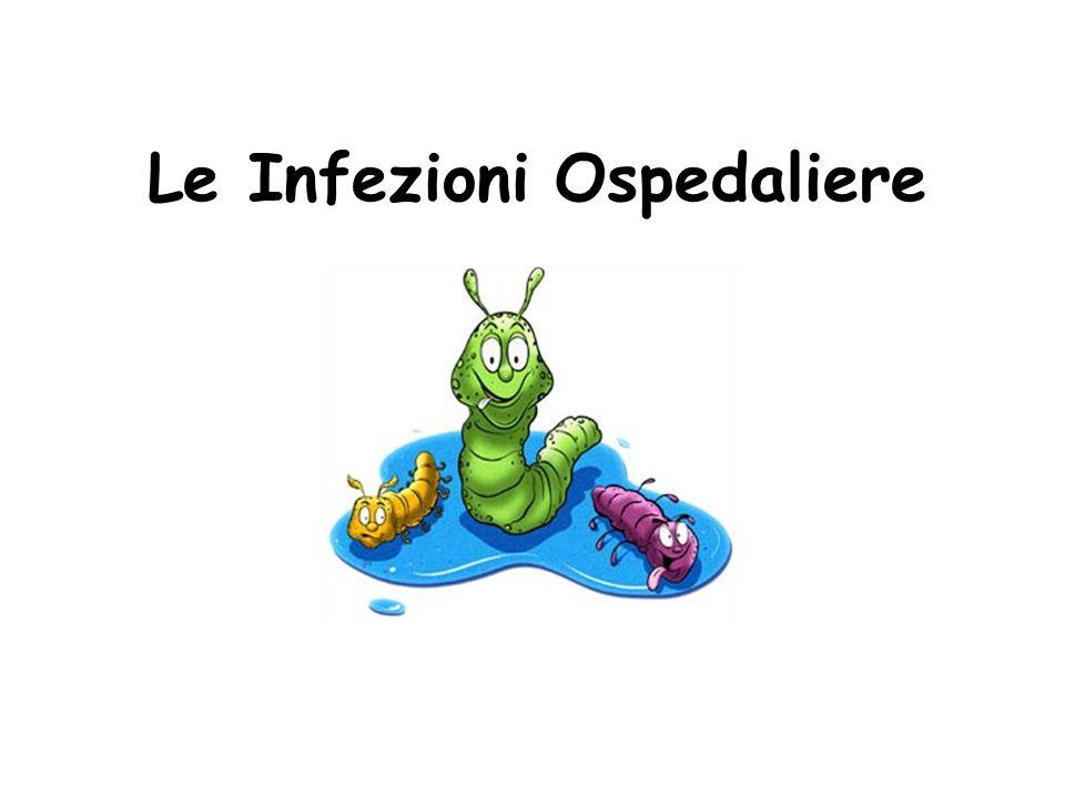 Definizione Per infezione nosocomiale o ospedaliera si intende un processo infettivo causato da microrganismi patogeni e patogeni opportunisti che si manifesta in un ricoverato e che non era presente, né era in incubazione, al momento del ricovero.