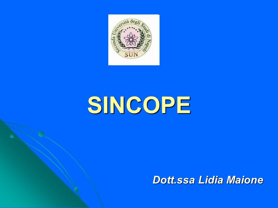 SINCOPE Dott.ssa Lidia Maione Dott.ssa Lidia Maione