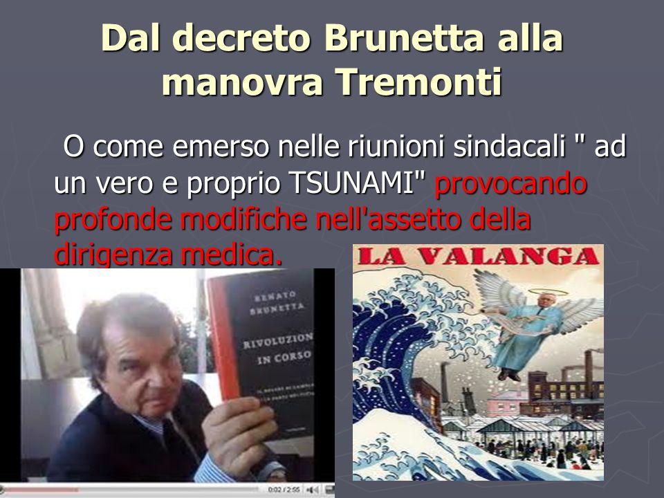 Dal decreto Brunetta alla manovra Tremonti O come emerso nelle riunioni sindacali