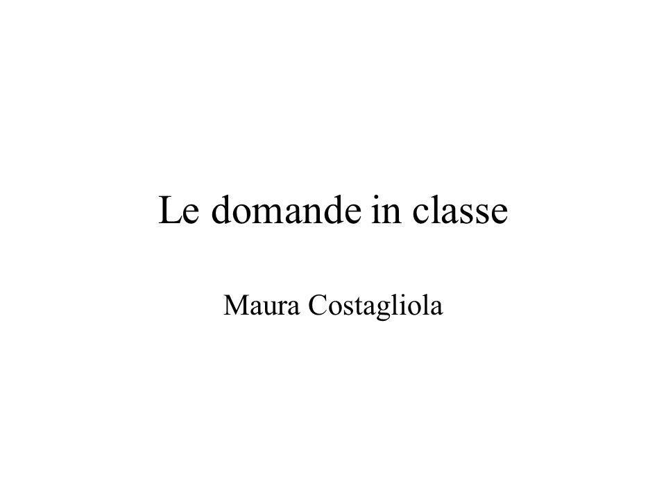 Le domande in classe Maura Costagliola