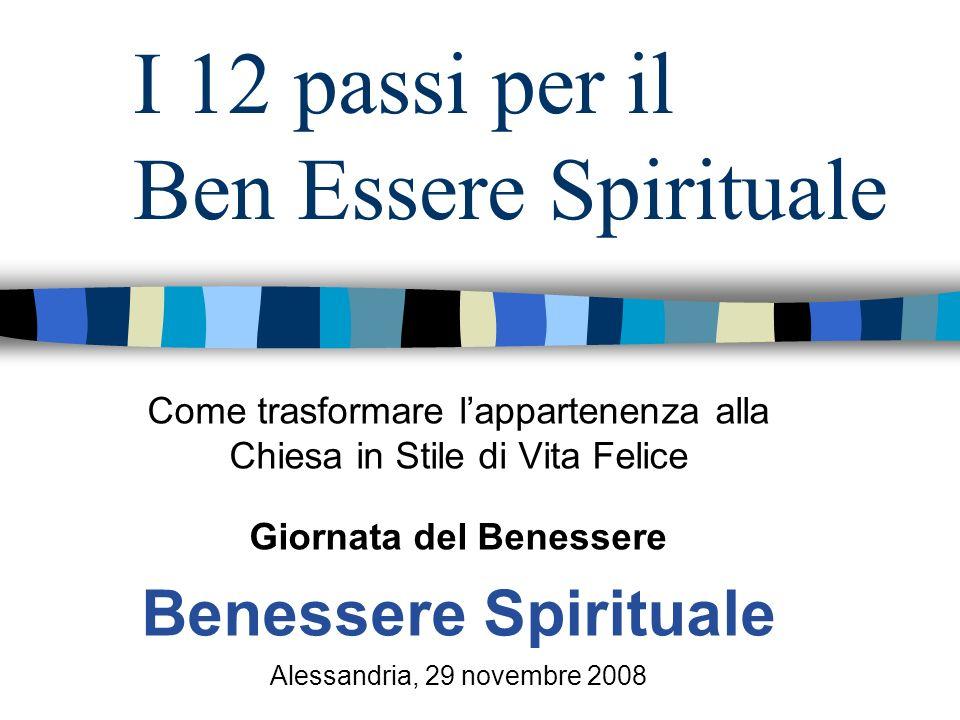 I 12 passi per il Ben Essere Spirituale Come trasformare lappartenenza alla Chiesa in Stile di Vita Felice Giornata del Benessere Benessere Spirituale
