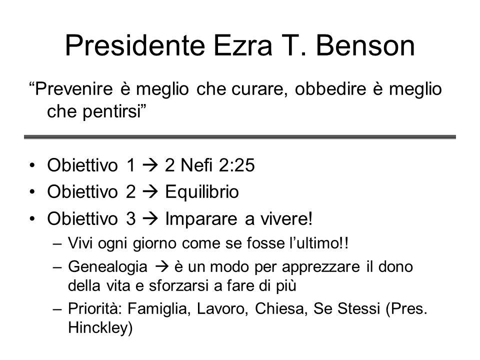 Presidente Ezra T. Benson Prevenire è meglio che curare, obbedire è meglio che pentirsi Obiettivo 1 2 Nefi 2:25 Obiettivo 2 Equilibrio Obiettivo 3 Imp