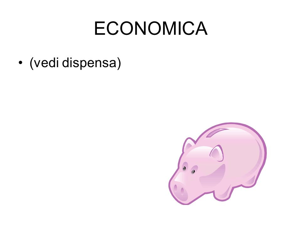 ECONOMICA (vedi dispensa)