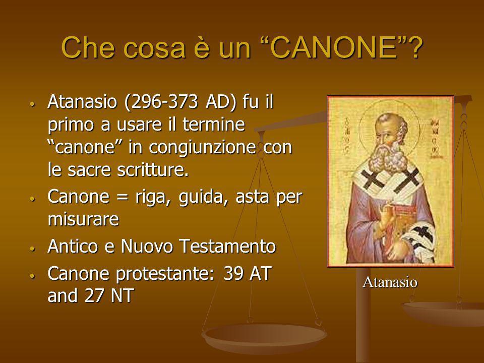 Che cosa è un CANONE? Atanasio (296-373 AD) fu il primo a usare il termine canone in congiunzione con le sacre scritture. Atanasio (296-373 AD) fu il