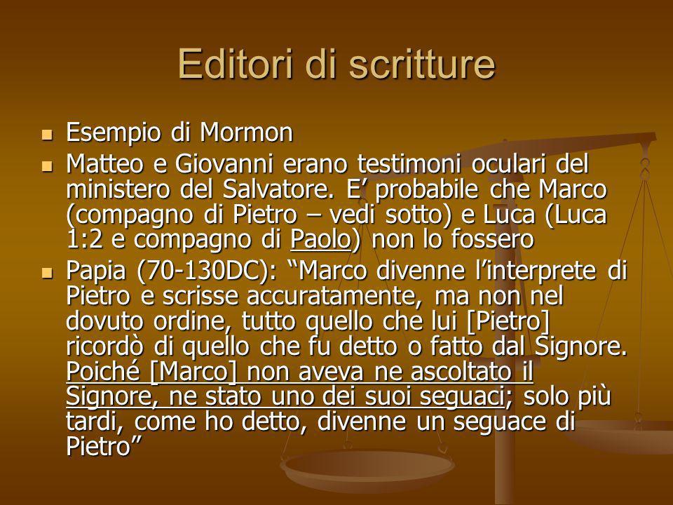 Editori di scritture Esempio di Mormon Esempio di Mormon Matteo e Giovanni erano testimoni oculari del ministero del Salvatore. E probabile che Marco