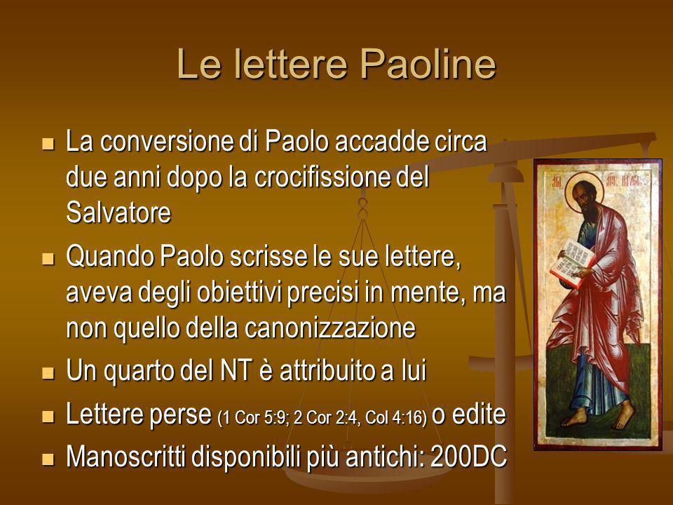 Le lettere Paoline La conversione di Paolo accadde circa due anni dopo la crocifissione del Salvatore La conversione di Paolo accadde circa due anni d