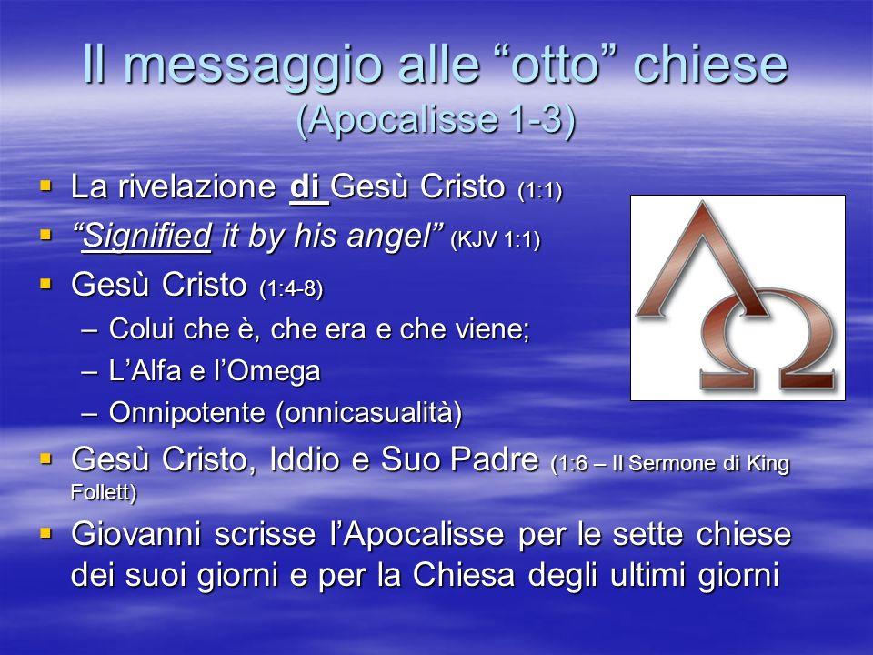 Il messaggio alle otto chiese (Apocalisse 1-3) La rivelazione di Gesù Cristo (1:1) La rivelazione di Gesù Cristo (1:1) Signified it by his angel (KJV