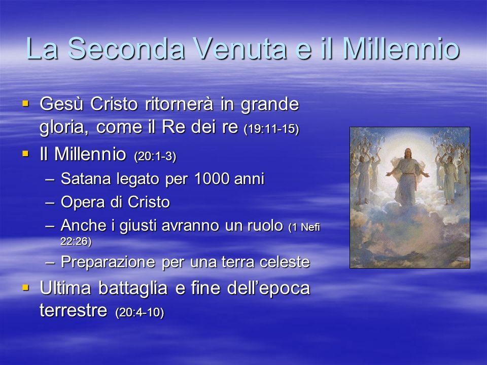 La Seconda Venuta e il Millennio Gesù Cristo ritornerà in grande gloria, come il Re dei re (19:11-15) Gesù Cristo ritornerà in grande gloria, come il