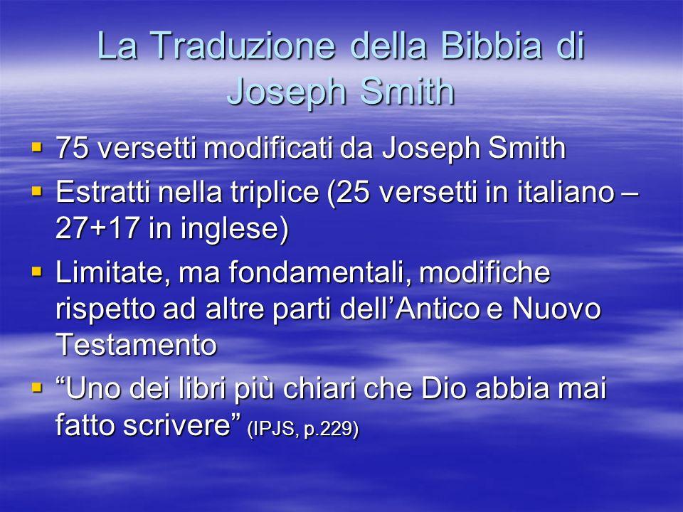 La Traduzione della Bibbia di Joseph Smith 75 versetti modificati da Joseph Smith 75 versetti modificati da Joseph Smith Estratti nella triplice (25 v