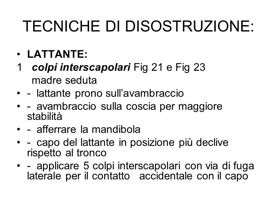 TECNICHE DI DISOSTRUZIONE: LATTANTE: 1 colpi interscapolari Fig 21 e Fig 23 madre seduta - lattante prono sullavambraccio - avambraccio sulla coscia p