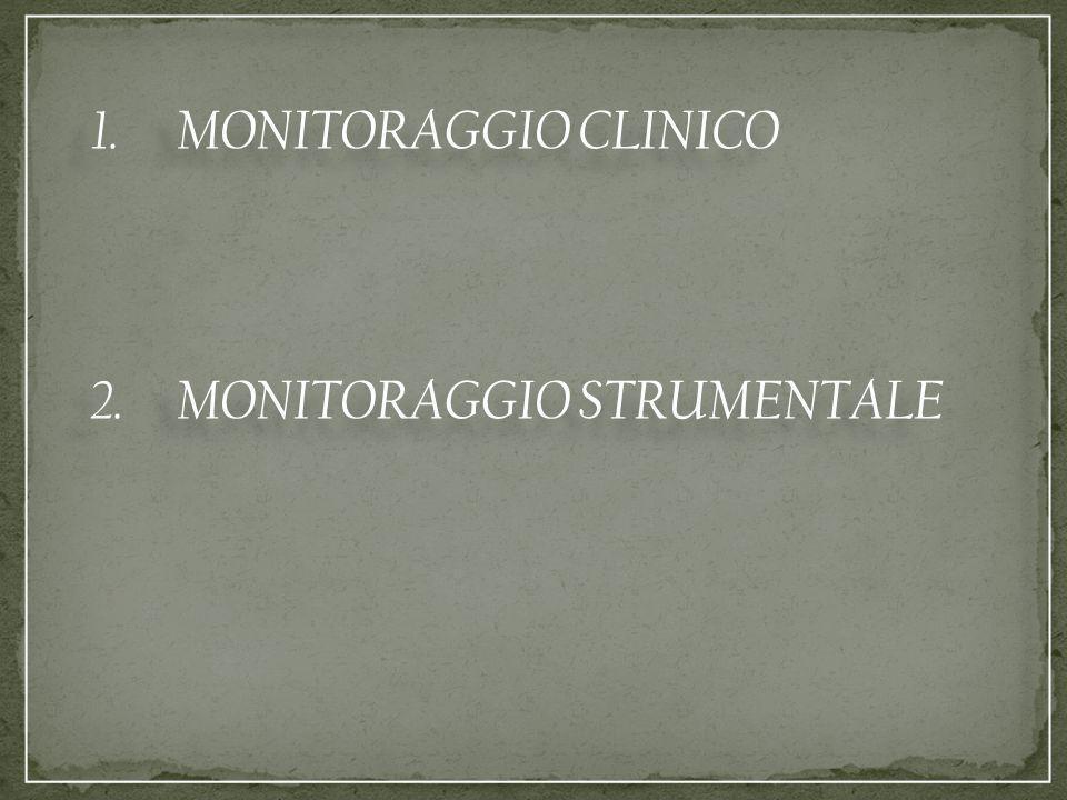 1. Monitoraggio clinico Esame obiettivo Parametri clinici Emogasanalisi arteriosa