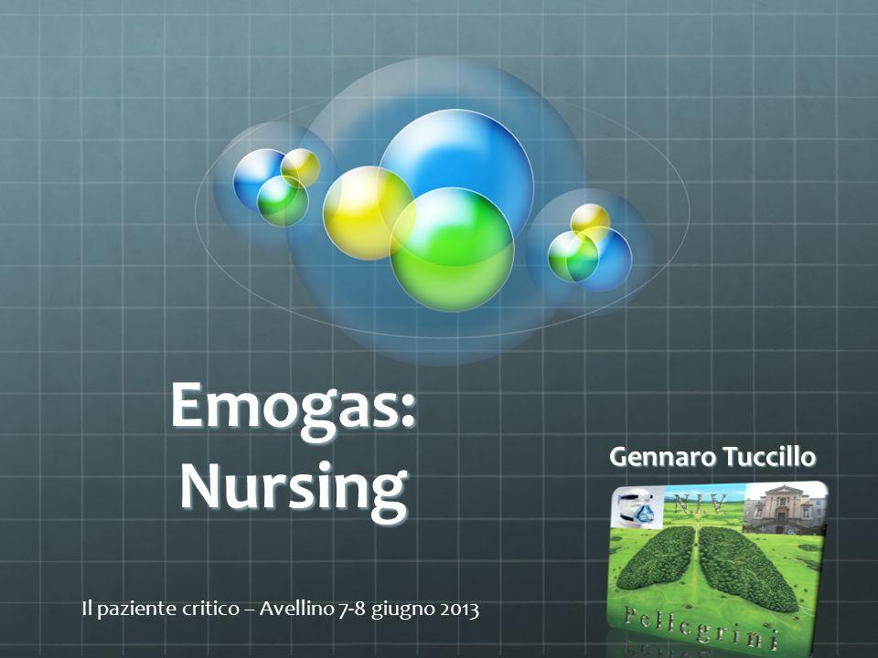 Emogas: Nursing Gennaro Tuccillo Il paziente critico – Avellino 7-8 giugno 2013
