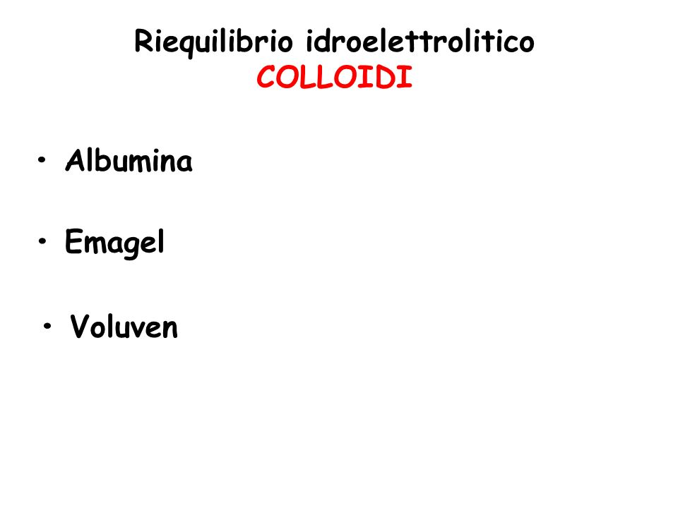 Riequilibrio idroelettrolitico COLLOIDI Albumina Emagel Voluven