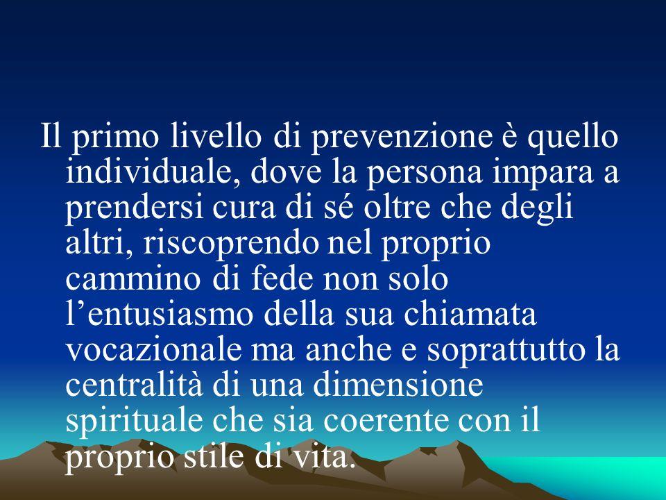 Il primo livello di prevenzione è quello individuale, dove la persona impara a prendersi cura di sé oltre che degli altri, riscoprendo nel proprio cam
