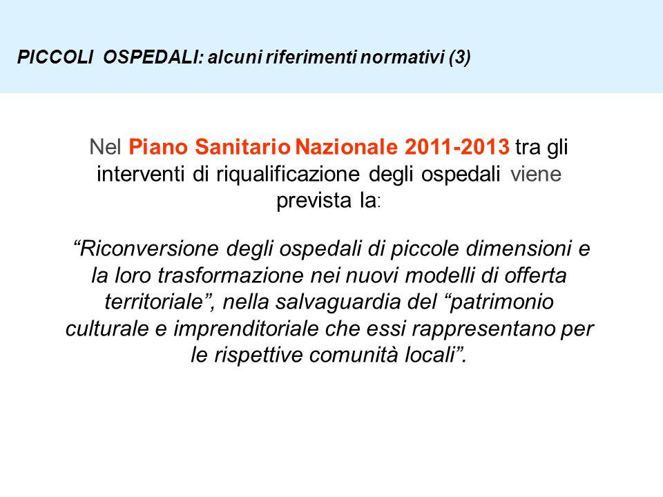 Nel Piano Sanitario Nazionale 2011-2013 tra gli interventi di riqualificazione degli ospedali viene prevista la : Riconversione degli ospedali di picc