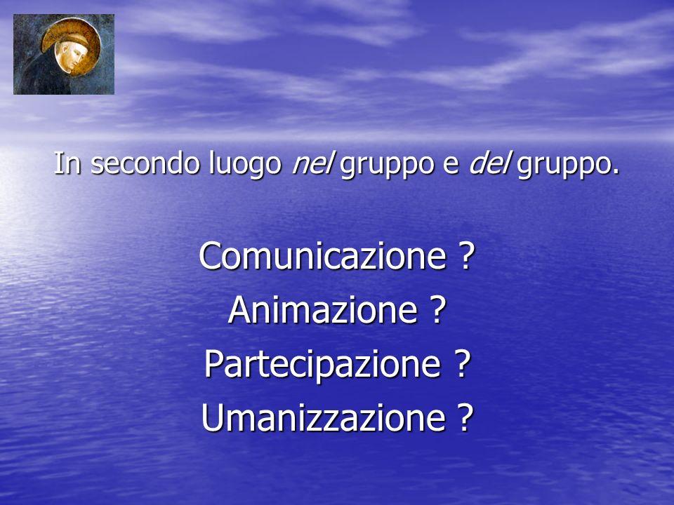 In secondo luogo nel gruppo e del gruppo. Comunicazione .