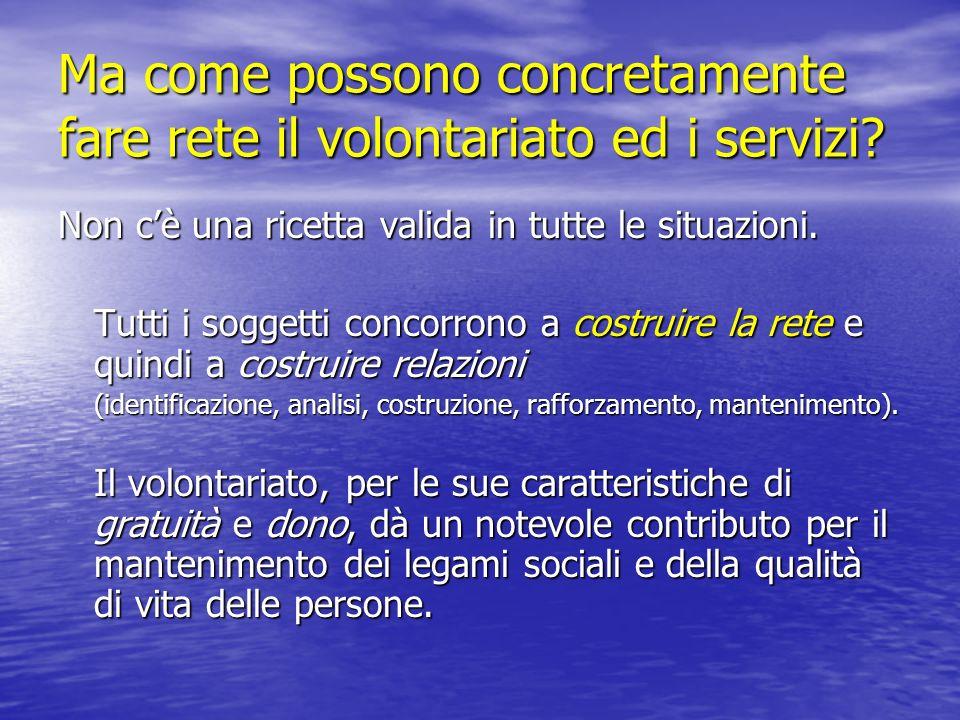 Ma come possono concretamente fare rete il volontariato ed i servizi.