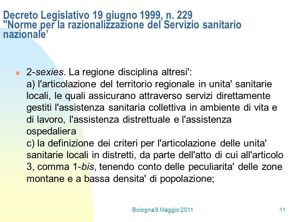 Bologna 9 Maggio 201111 Decreto Legislativo 19 giugno 1999, n. 229