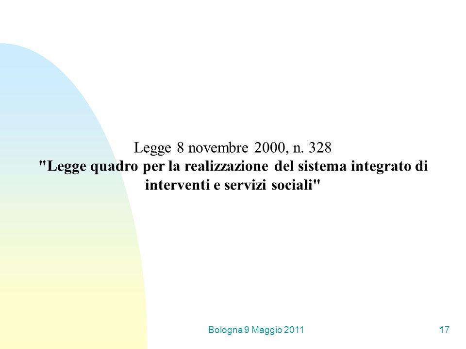 Bologna 9 Maggio 201117 Legge 8 novembre 2000, n. 328