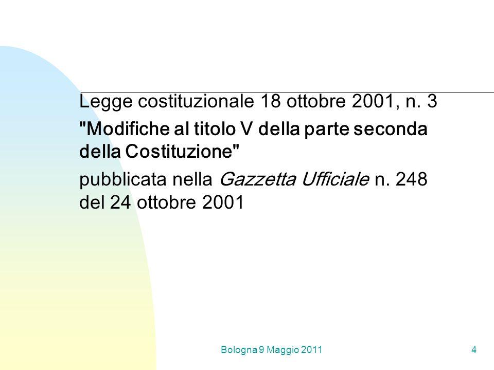 Bologna 9 Maggio 20114 Legge costituzionale 18 ottobre 2001, n. 3