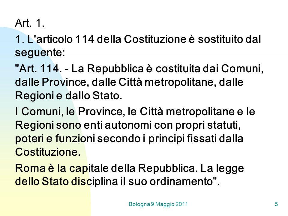 Bologna 9 Maggio 20115 Art. 1. 1. L'articolo 114 della Costituzione è sostituito dal seguente: