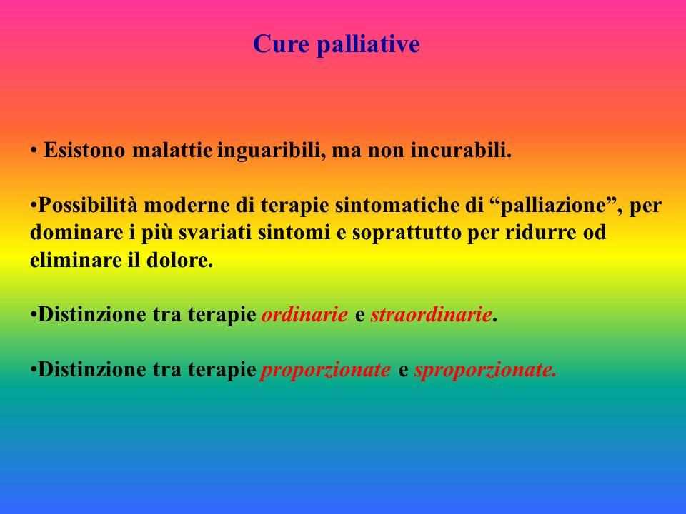 Cure palliative Esistono malattie inguaribili, ma non incurabili. Possibilità moderne di terapie sintomatiche di palliazione, per dominare i più svari