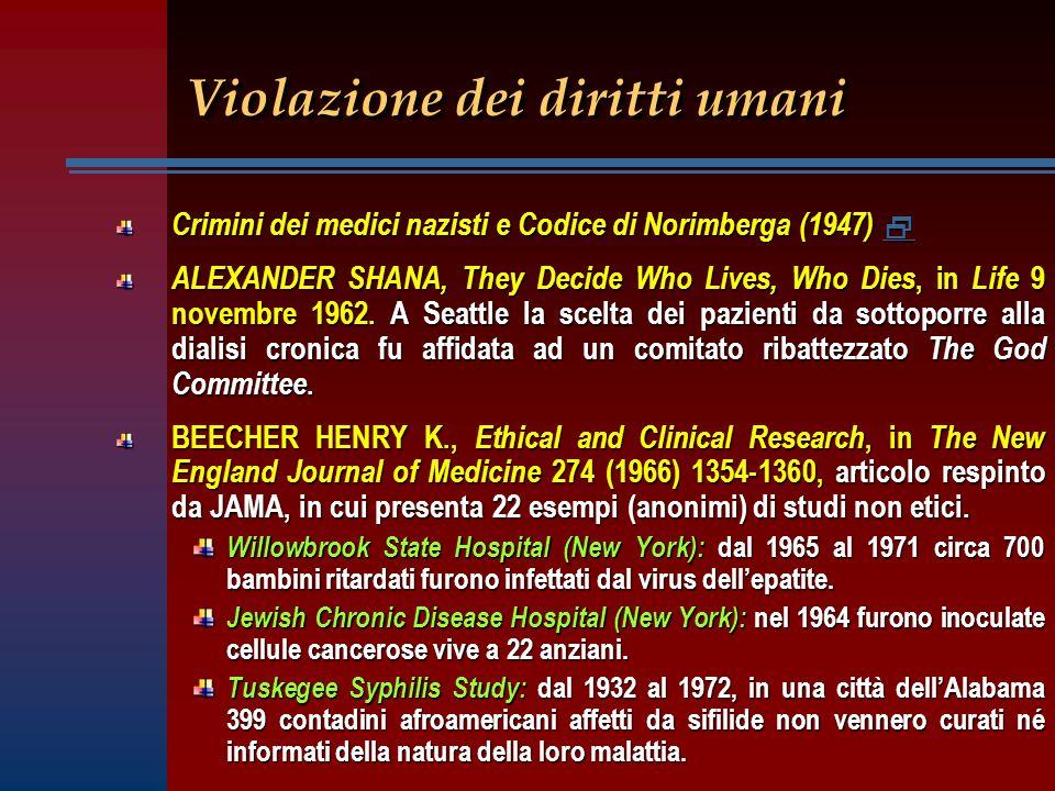 Violazione dei diritti umani Crimini dei medici nazisti e Codice di Norimberga (1947) Crimini dei medici nazisti e Codice di Norimberga (1947) ALEXANDER SHANA, They Decide Who Lives, Who Dies, in Life 9 novembre 1962.