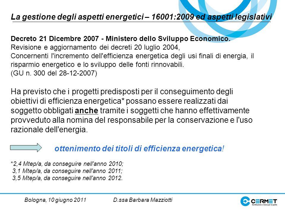 Bologna, 10 giugno 2011D.ssa Barbara Mazziotti Decreto 21 Dicembre 2007 - Ministero dello Sviluppo Economico.