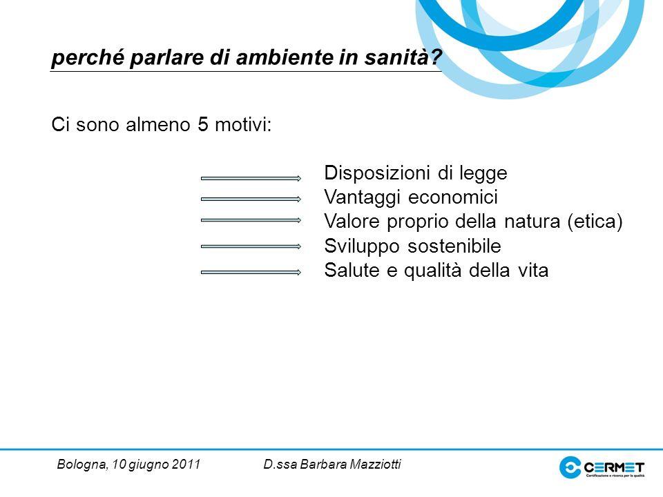 Bologna, 10 giugno 2011D.ssa Barbara Mazziotti perché parlare di ambiente in sanità.