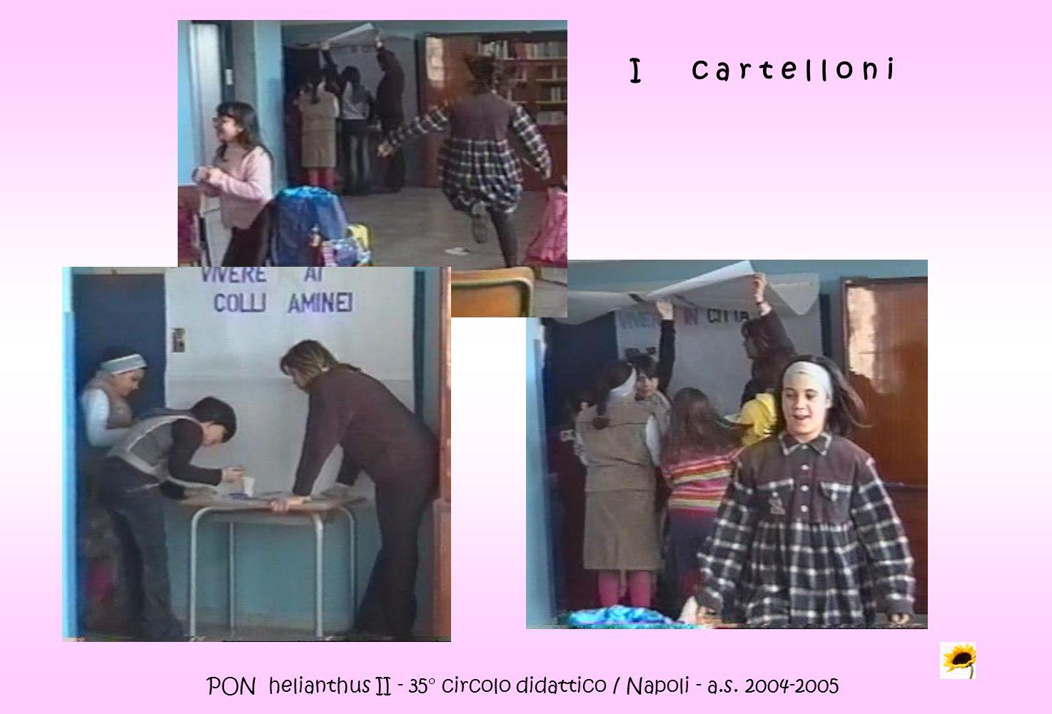 PON helianthus II - 35° circolo didattico / Napoli - a.s. 2004-2005 I c a r t e l l o n i