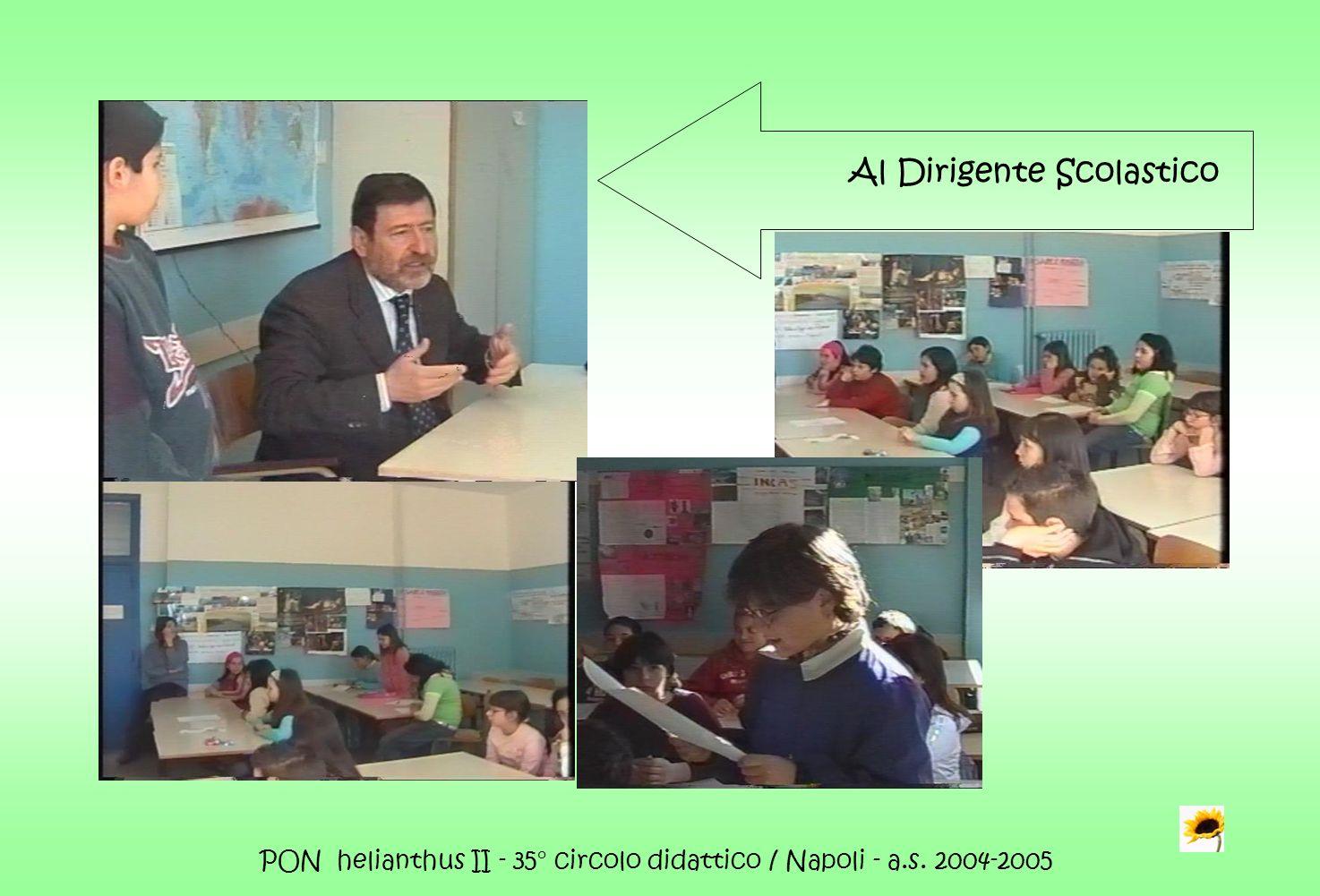 PON helianthus II - 35° circolo didattico / Napoli - a.s. 2004-2005 Al Dirigente Scolastico