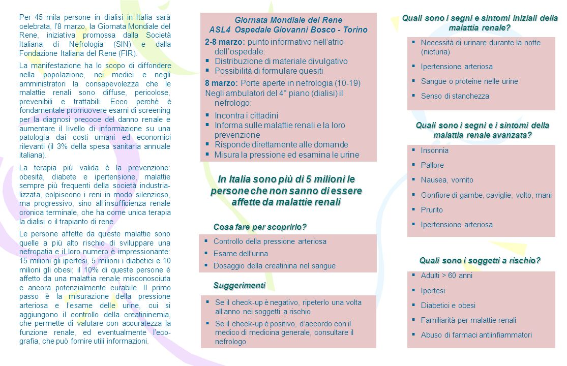 Per 45 mila persone in dialisi in Italia sarà celebrata, l8 marzo, la Giornata Mondiale del Rene, iniziativa promossa dalla Società Italiana di Nefrol