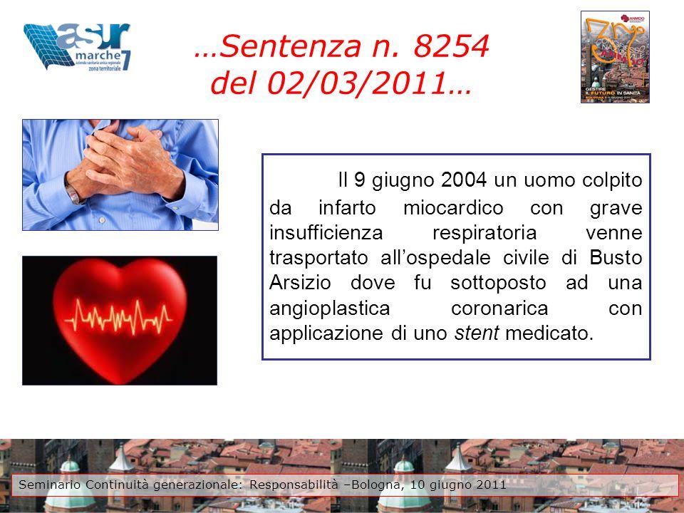 …Sentenza n. 8254 del 02/03/2011… Il 9 giugno 2004 un uomo colpito da infarto miocardico con grave insufficienza respiratoria venne trasportato allosp
