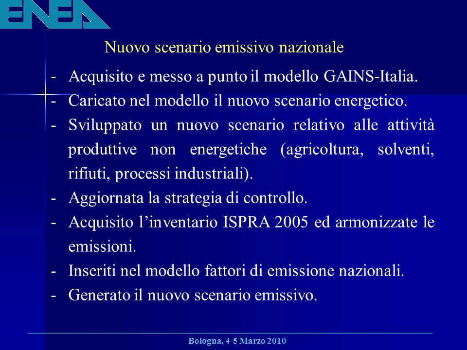Bologna, 4-5 Marzo 2010 Nuovo scenario emissivo nazionale -Acquisito e messo a punto il modello GAINS-Italia.