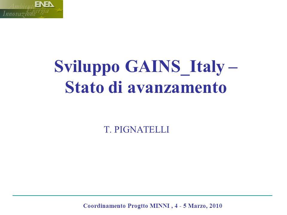 Introduzione Lo stato di avanzamento dei lavori concerne I seguenti argomenti: - Funzioni del modello - Implementazione GAINS_IT on line - Analisi dei costi Coordinamento Progtto MINNI, 4 - 5 Marzo, 2010