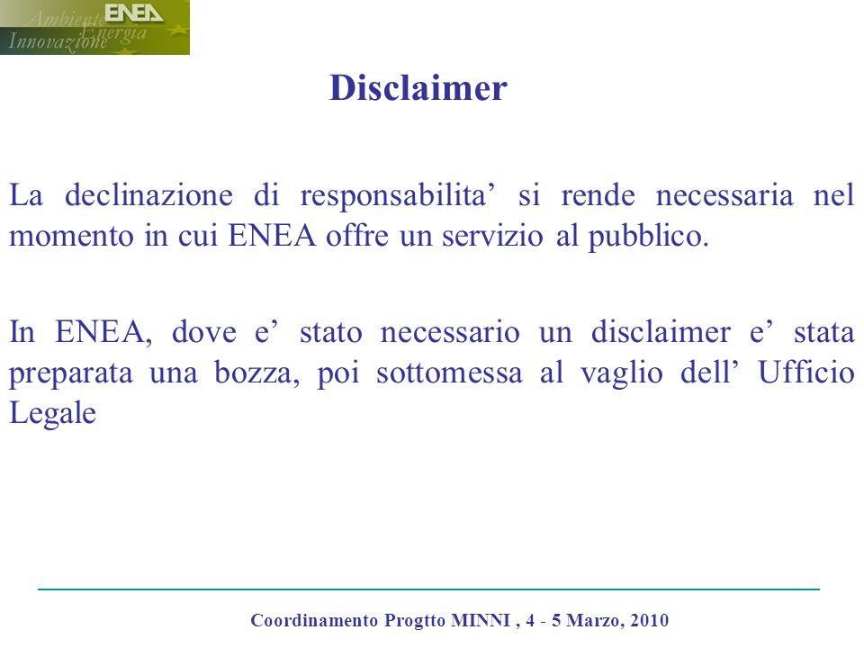 Disclaimer La declinazione di responsabilita si rende necessaria nel momento in cui ENEA offre un servizio al pubblico. In ENEA, dove e stato necessar