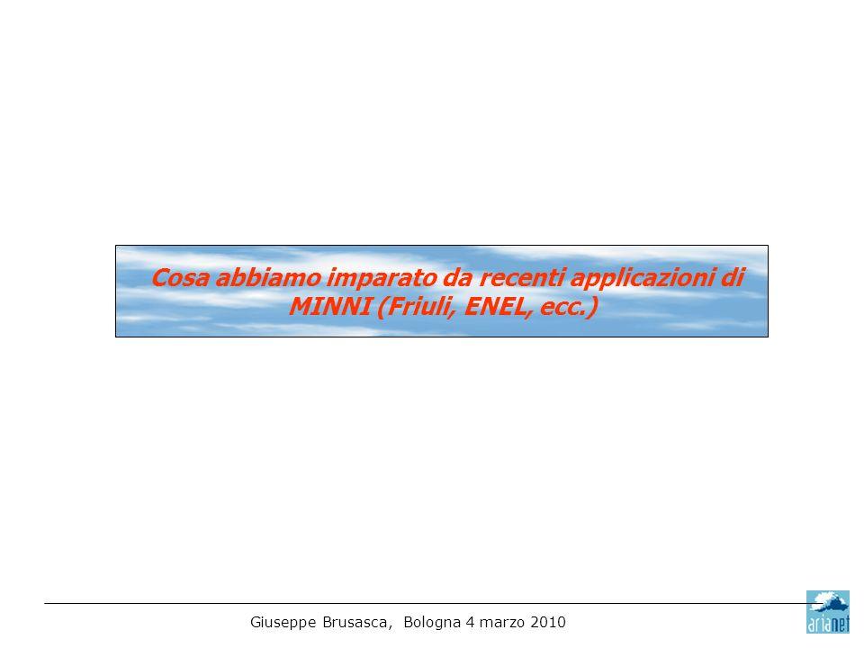 Giuseppe Brusasca, Bologna 4 marzo 2010 Cosa abbiamo imparato da recenti applicazioni di MINNI (Friuli, ENEL, ecc.)