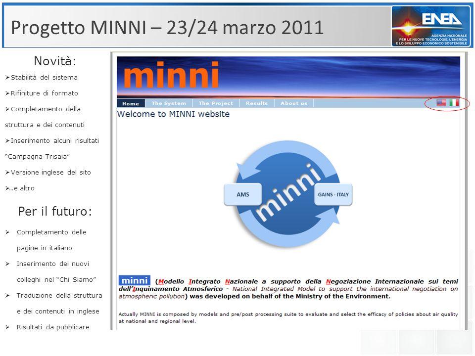 Progetto MINNI – 23/24 marzo 2011 Collaborazione richiesta: Segnalazione nuovi arrivi nel progetto con C.V.