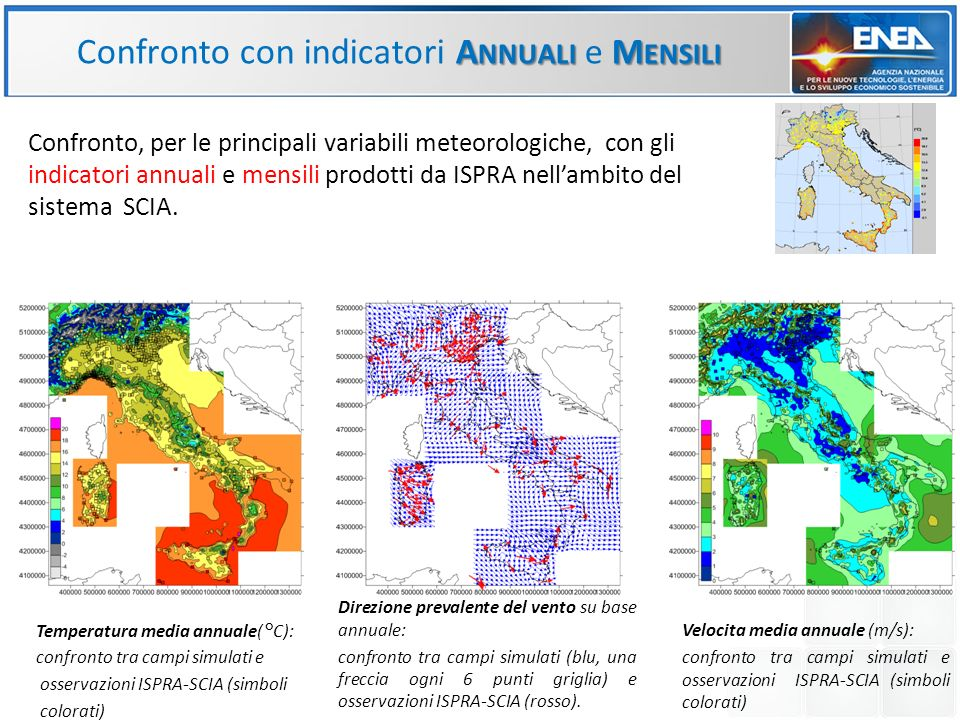 Temperatura media annuale(°C): confronto tra campi simulati e osservazioni ISPRA-SCIA (simboli colorati) Direzione prevalente del vento su base annuale: confronto tra campi simulati (blu, una freccia ogni 6 punti griglia) e osservazioni ISPRA-SCIA (rosso).