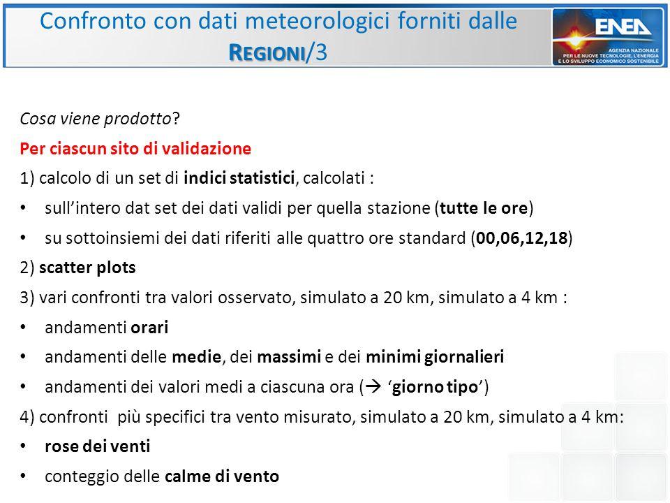 Cosa viene prodotto? Per ciascun sito di validazione 1) calcolo di un set di indici statistici, calcolati : sullintero dat set dei dati validi per que