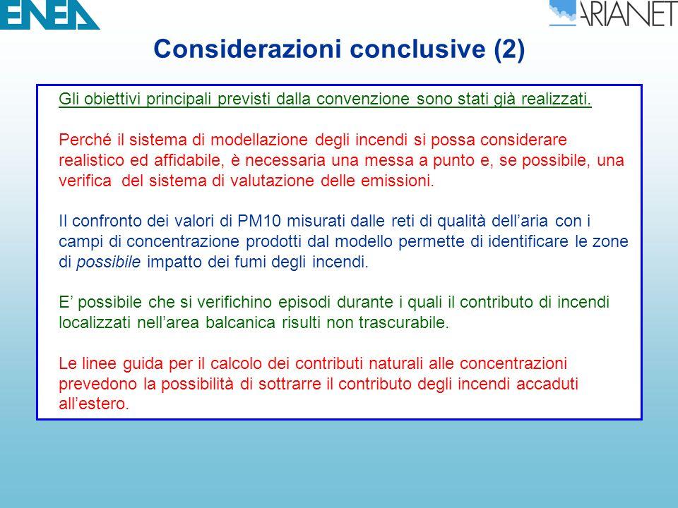 Considerazioni conclusive (2) Gli obiettivi principali previsti dalla convenzione sono stati già realizzati.