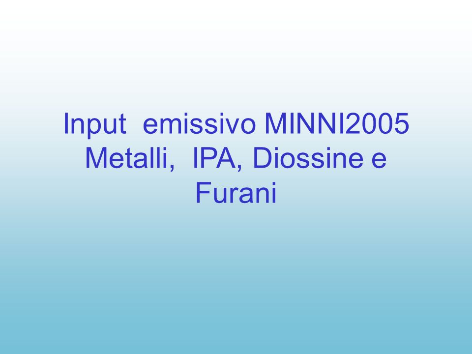 Input emissivo MINNI2005 Metalli, IPA, Diossine e Furani