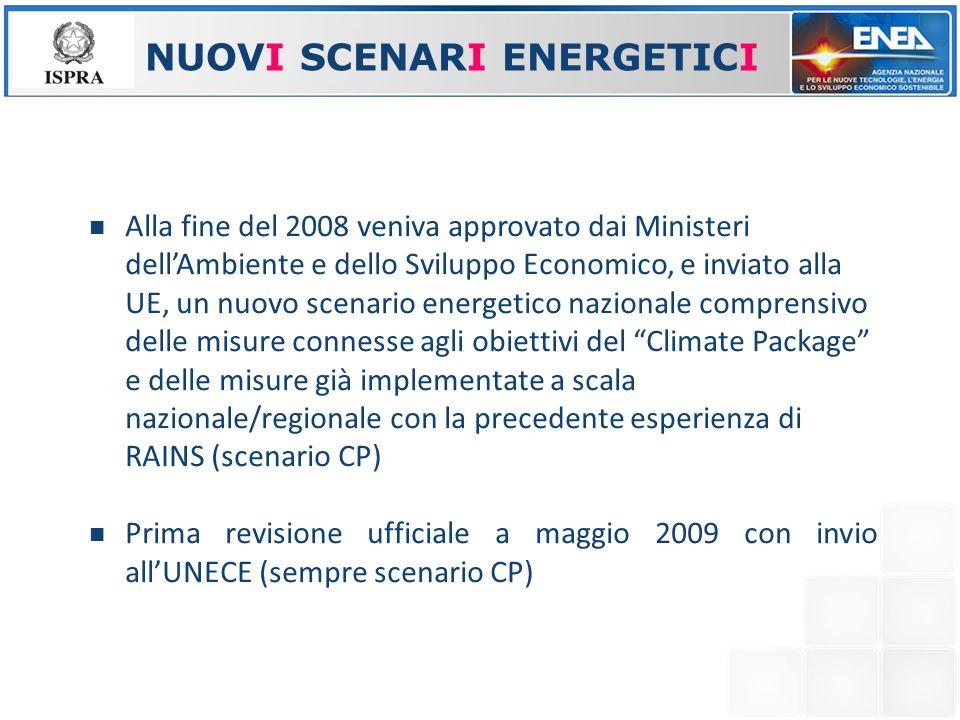 I NUOVI SCENARI ENERGETICI Alla fine del 2008 veniva approvato dai Ministeri dellAmbiente e dello Sviluppo Economico, e inviato alla UE, un nuovo scen
