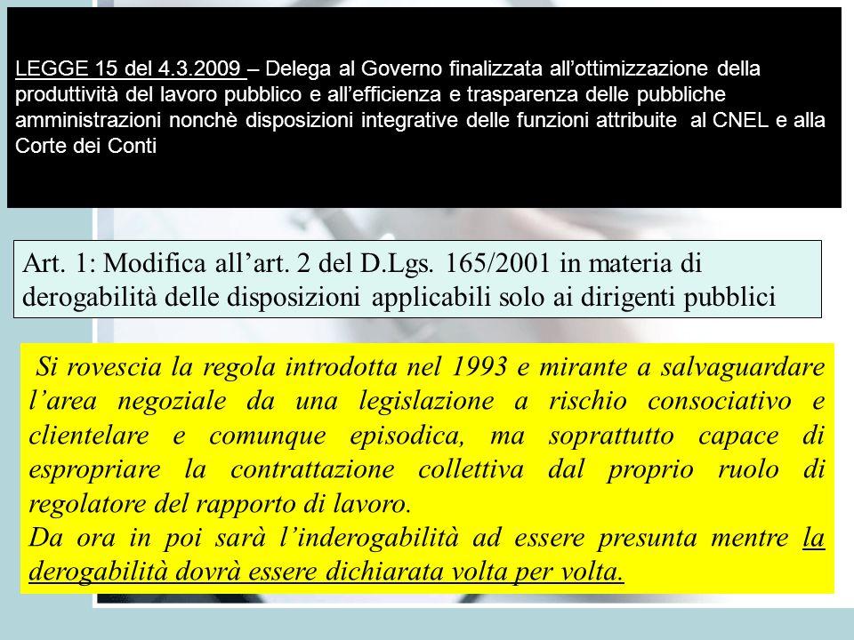 LEGGE 15 del 4.3.2009 – Delega al Governo finalizzata allottimizzazione della produttività del lavoro pubblico e allefficienza e trasparenza delle pub
