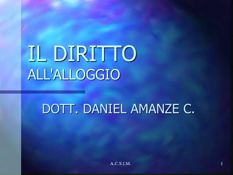 A.C.S.I.M.1 IL DIRITTO ALL'ALLOGGIO DOTT. DANIEL AMANZE C.