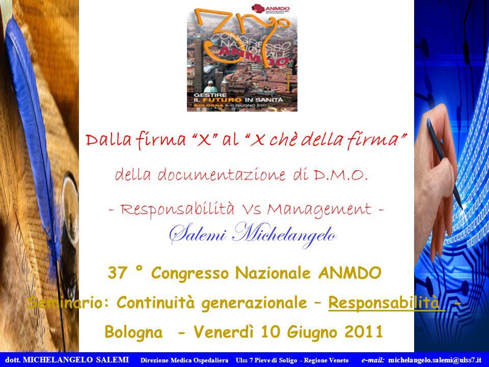 Dalla firma X al X chè della firma della documentazione di D.M.O. - Responsabilità Vs Management - 37 ° Congresso Nazionale ANMDO Seminario: Continuit
