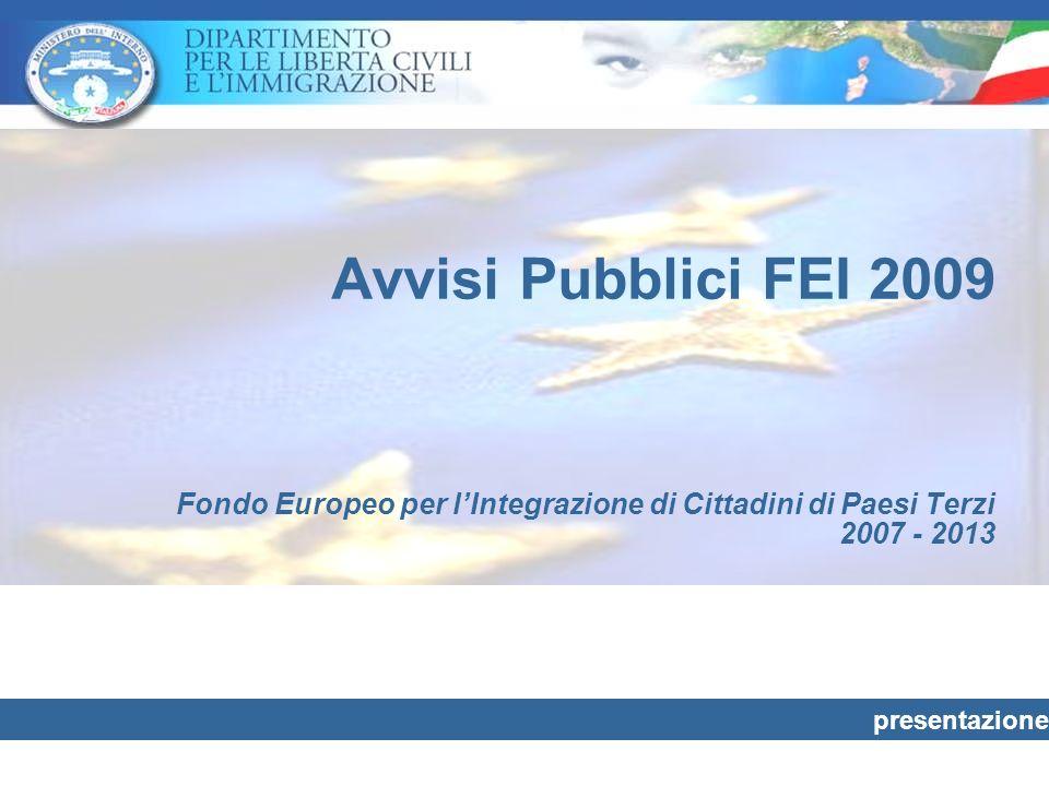 Avvisi Pubblici FEI 2009 Fondo Europeo per lIntegrazione di Cittadini di Paesi Terzi 2007 - 2013 presentazione