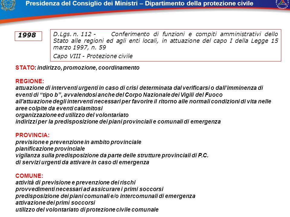 STATO: indirizzo, promozione, coordinamento REGIONE: attuazione di interventi urgenti in caso di crisi determinata dal verificarsi o dallimminenza di