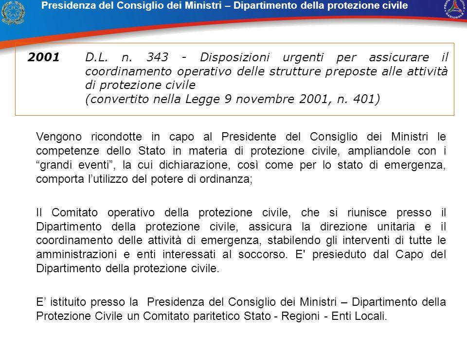 Vengono ricondotte in capo al Presidente del Consiglio dei Ministri le competenze dello Stato in materia di protezione civile, ampliandole con i grand
